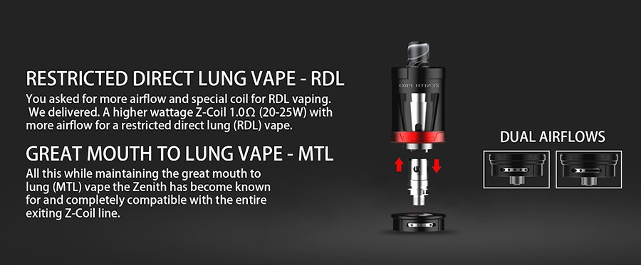The Zenith Pro tank features a dual adjustable airflow for a tight MTL draw or a restricted DTL inhale.
