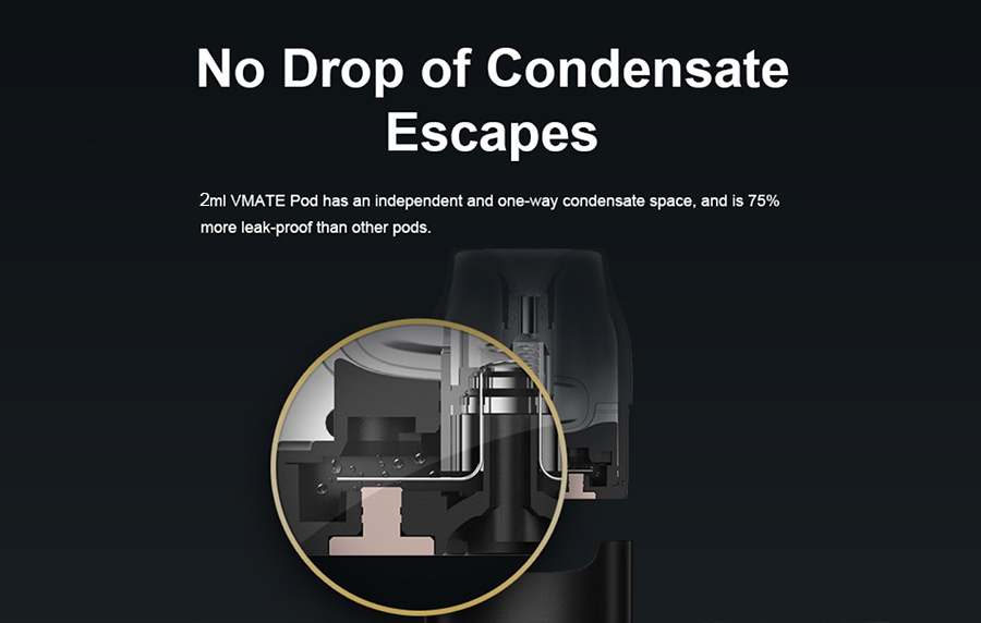 The V.THRU leakproof vape pods are a more reliable option and stop your precious e-liquid from escaping.