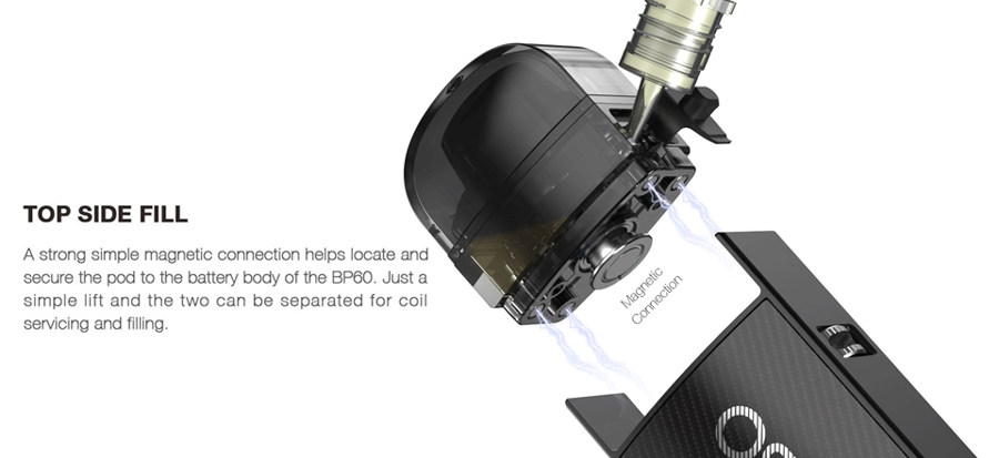 The BP60 2ml replacement pods can be refilled via the side fill silicone stopper and operate a magnetic connection to install.