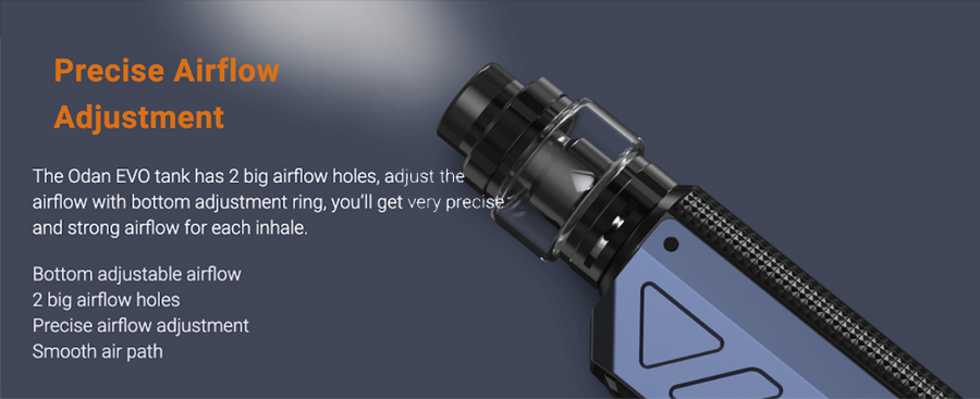 The Deco comes with the 2ml Odan EVO tank which features bottom adjustable airflow and a top fill system.
