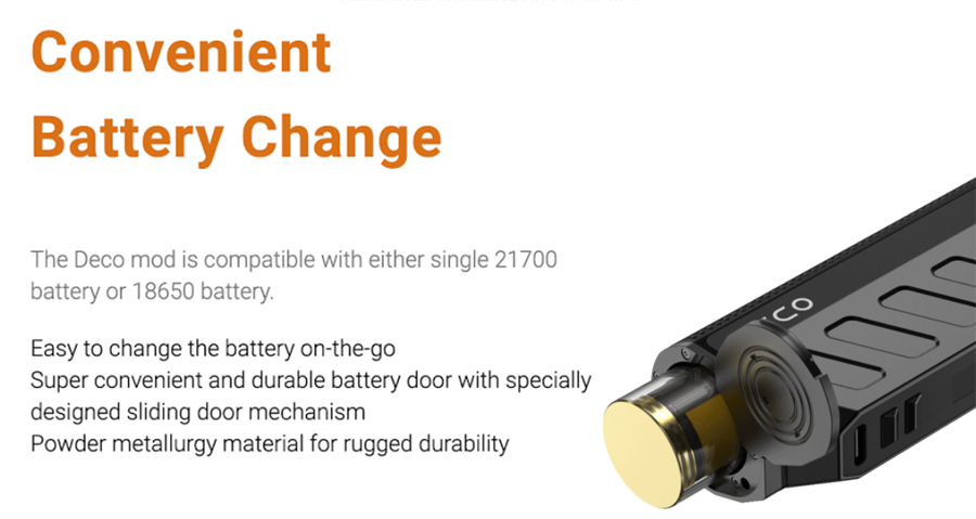 The Deco kit features a sliding cover battery door, employing either a single 18650 or 21700 battery.